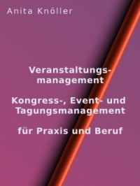 Veranstaltungsmanagement, Eventmanagement, Kongresse, Tagungen, Eventmarketing, Live-Kommunikation